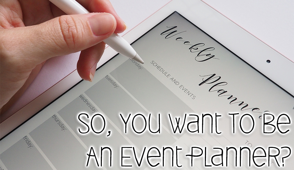 you want to be an event planner